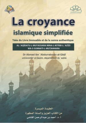 العقيدة الميسرة من الكتاب العزيز والسنة المطهرة - باللغة الفرنسية
